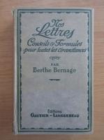 Berthe Bernage - Nos lettres conseils et formules pour toutes les circonstances