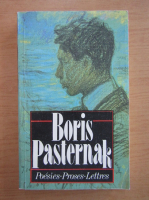 Boris Pasternak - Poesies. Proses. Lettres