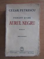 Anticariat: Cezar Petrescu - Pamant si cer. Aurul negru
