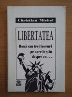 Anticariat: Christian Michel - Libertatea