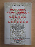 Corneliu Leu - Romanul plangerilor sau calaul lui Dracula