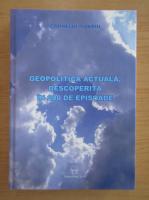 Corneliu Pivariu - Geopolitica actuala, descoperita in 200 de episoade