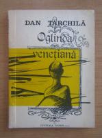 Dan Tarchila - Oglinda venetiana. Calatoria fantastica