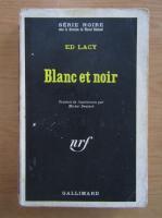 Anticariat: Ed Lacy - Blanc et noir