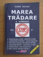 Anticariat: Eugen Delcea - Marea tradare a Romaniei (volumul 3)