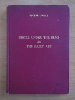 Anticariat: Eugene O Neill - Desire under the elms and the hairy ape