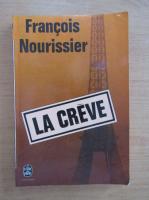 Anticariat: Francois Nourissier - La creve
