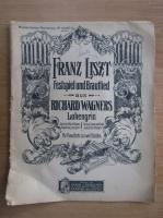 Anticariat: Franz Liszt, Festspiel und Brautlied. Richard Wagners, Lohengrin
