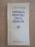 Anticariat: Gabriel Iuga - Ningea pentru unul singur