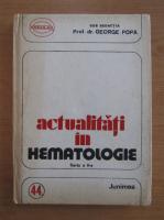 Anticariat: George Popa - Actualitati in hematologie (volumu 44)