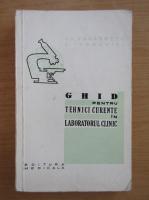 Gh. Tanasescu - Ghid pentru tehnici curente in laboratorul clinic