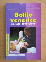 Gheorghe Bucur - Bolile venerice pe intelesul tuturor