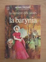 Anticariat: Henri Troyat - La lumiere des justes la barynia