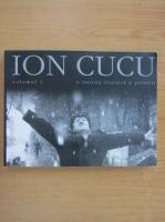 Anticariat: Ion Cucu. O istorie literara a privirii (volumul 1)