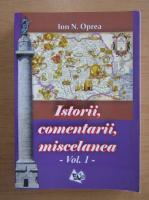 Anticariat: Ion N. Oprea - Istorii, comentarii, miscelanea (volumul 1)