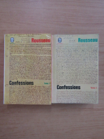 Jean Jacques Rousseau - Confessions (2 volume)