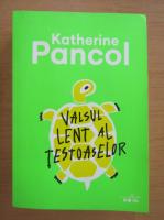 Katherine Pancol - Valsul lent al testoaselor