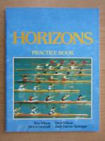 Anticariat: Ken Wilson - Horizons. Practice book