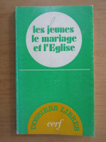 Anticariat: Les jeunes, le mariage et l'Eglise