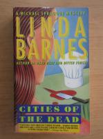 Anticariat: Linda Barnes - Cities of the dead