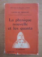 Louis de Broglie - La physique nouvelle et les quanta