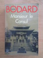 Anticariat: Lucien Bodard - Monsieur le Consul