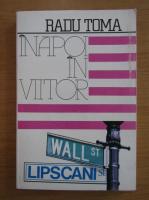 Anticariat: Radu Toma - Inapoi in viitor. Bucuresti, New York, Bucuresti