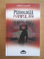 Robert B. Cialdini - Psihologia manipularii