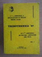 Anticariat: Tribotehnica '87. A V-a conferinta a specialistilor in frecare, ungere, uzare (volumul 1)