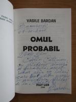 Vasile Bardan - Omul probabil (cu autograful autorului)