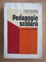 Victor Tircovnicu - Pedagogie scolara. Manual pentru licee pedagogice