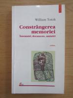 William Totok - Constrangerea memoriei