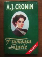 Anticariat: A. J. Cronin - Frumoasa Gracie