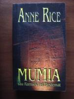 Anne Rice - Mumia sau Ramses cel Blestemat