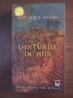 Antoine B. Daniel - Lanturile de aur