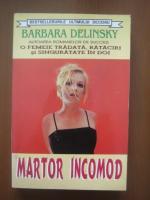 Anticariat: Barbara Delinsky - Martor incomod