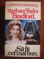 Anticariat: Barbara Taylor Bradford - Sa fii cel mai bun