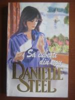 Danielle Steel - Sa iubesti din nou