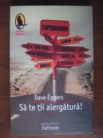 Anticariat: Dave Eggers - Sa te tii alergatura!