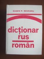 Eugen P. Noveanu - Dictionar Rus-Roman