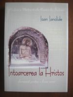Anticariat: Ioan Ianolide - Intoarcerea la Hristos