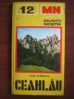 Anticariat: Ioan Stanescu - Ceahlau (colectia Muntii Nostri)