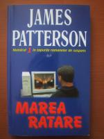 Anticariat: James Patterson - Marea ratare