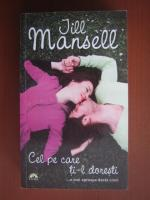 Anticariat: Jill Mansell - Cel pe care ti-l doresti
