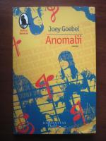 Joey Goebel - Anomalii