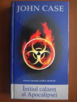 John Case - Intaiul calaret al Apocalipsei (coperti cartonate)
