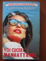 Anticariat: Judith Krantz - Voi cuceri Manhattanul