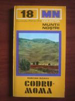 Marcian Bleahu - Codru-Moma (colectia Muntii Nostri)