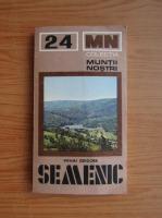 Anticariat: Mihai Grigore - Semenic (colectia Muntii Nostri)
