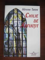 Mircea Tatos - Chilie de asfintit